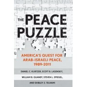 The Peace Puzzle: America's Quest for Arab-Israeli Peace, 1989-2011, Hardcover