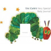 Eric Carle's Very Special Baby Journal by Eric Carle