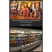 Craft Beer Marketing & Distribution: Brace for Skumeggedon, Paperback