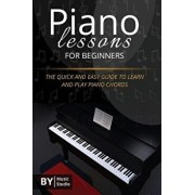 Piano Lessons for Beginners: The Quick and Easy Guide to Learn and Play Piano Chords, Paperback/Music Studio