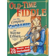 Old-Time Fiddle for the Complete Ignoramus! [With CD (Audio)], Paperback