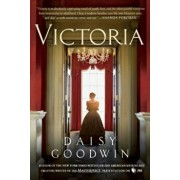 Victoria: A Novel of a Young Queen by the Creator/Writer of the Masterpiece Presentation on PBS, Hardcover/Daisy Goodwin