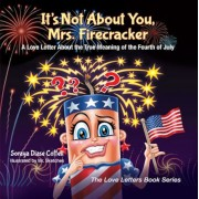 It's Not about You, Mrs. Firecracker: A Love Letter about the True Meaning of the Fourth of July, Paperback