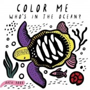 Color Me: Who's in the Ocean?: Baby's First Bath Book, Hardcover
