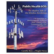 Public Health SOS: The Shadow Side of the Wireless Revolution, Paperback/Camilla Rees