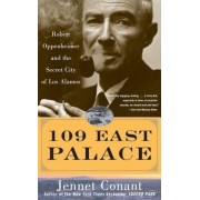 109 East Palace: Robert Oppenheimer and the Secret City of Los Alamos, Paperback
