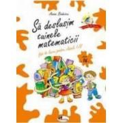Fise de lucru clasa 4 - Sa deslusim tainele matematicii - Anina Badescu Gabriela Iaurum