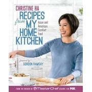 Recipes from My Home Kitchen: Asian and American Comfort Food from the Winner of MasterChef Season 3, Hardcover