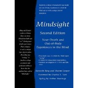 Mindsight: Near-Death and Out-Of-Body Experiences in the Blind, Paperback/Kenneth Ring