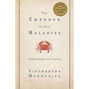 The Emperor of All Maladies: A Biography of Cancer, Hardcover/Siddhartha Mukherjee