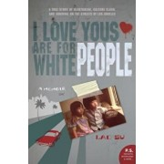 I Love Yous Are for White People: A Memoir, Paperback/Lac Su