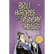 Brief Histories of Everyday Objects (Warner Andy)(Cartonat) (9781250078650)