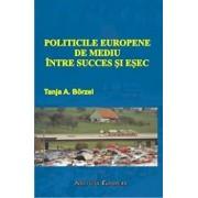 Politicile europene de mediu intre succes si esec/Tanja A. Borzel