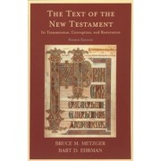 The Text of the New Testament: Its Transmission, Corruption, and Restoration, Paperback
