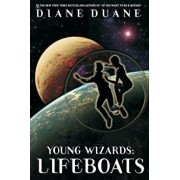 Young Wizards: Lifeboats: A Tale of the Young Wizards, Paperback/Diane Duane