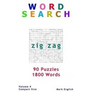 Word Search: Zig Zag, 90 Puzzles, 1800 Words, Volume 4, Compact 5x8 Size/Mark English