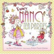 Fancy Nancy Tea Parties, Hardcover/Jane O'Connor