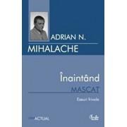 Inaintand mascat/Adrian Mihalache