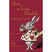 Alicia in Terra Mirabili: Alice's Adventures in Wonderland in Latin, Paperback/Lewis Carroll