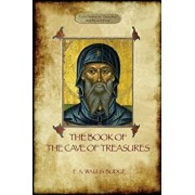 The Book of the Cave of Treasures: A History of the Patriarchs and the Kings, from the Creation to the Crucifixion of Christ., Paperback/E. A. Budge