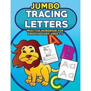Jumbo Tracing Letters Practice Workbook for Preschoolers Ages 3-5: Trace the Alphabet, Learn First Words and Color Each Page with LOTS of Handwriting, Paperback/Perfect Practice Press