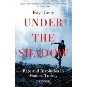 Under the Shadow: Rage and Revolution in Modern Turkey, Paperback