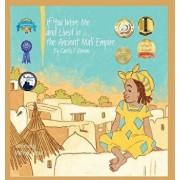 If You Were Me and Lived In...the Ancient Mali Empire: An Introduction to Civilizations Throughout Time, Hardcover/Carole P. Roman