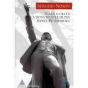 Viata secreta a monumentelor din Sankt-Petersburg - Serghei Nosov