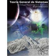 Teoria General de Sistemas: Un Enfoque Hacia La Ingenieria de Sistemas 2ed, Paperback/Dougglas Hurtado Carmona