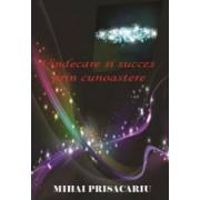 Vindecare si succes prin cunoastere - Mihai Prisacariu
