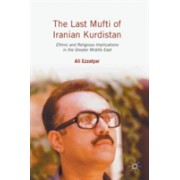 Last Mufti of Iranian Kurdistan - Ethnic and Religious Implications in the Greater Middle East (Ezzatyar Ali)(Cartonat) (9781137565259)
