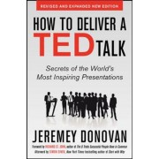 How to Deliver a Ted Talk: Secrets of the World's Most Inspiring Presentations, Revised and Expanded New Edition, with a Foreword by Richard St. John, Paperback