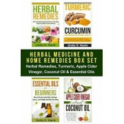 Herbal Medicine and Home Remedies Box Set: Herbal Remedies, Turmeric, Apple Cider Vinegar, Coconut Oil & Essential Oils, Paperback/Amanda Hopkins