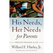 His Needs, Her Needs for Parents: Keeping Romance Alive, Paperback