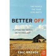 Better Off: Flipping the Switch on Technology, Paperback