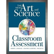 The New Art and Science of Classroom Assessment: (authentic Assessment Methods and Tools for the Classroom), Paperback/Robert J. Marzano