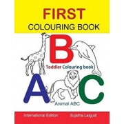 First Colouring book. ABC. Toddler Colouring Book: Animal abc book, colouring for toddlers, Children's learning books, Big book of abc, activity books, Paperback/Sujatha Lalgudi