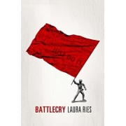 Battlecry: Winning the Battle for the Mind with a Slogan That Kills., Paperback/Laura Ries