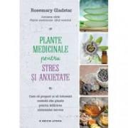 Plante medicinale pentru stres si anxietate
