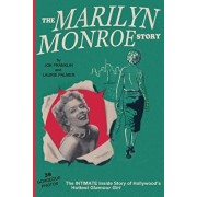 The Marilyn Monroe Story: : The Intimate Inside Story of Hollywood's Hottest Glamour Girl., Paperback/Scott Cardinal