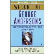 We Don't Die: George Anderson's Conversations with the Other Side, Paperback