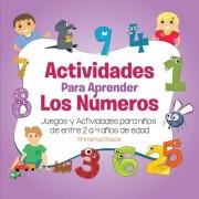 Actividades Para Aprender Los N?meros: Juegos y Actividades Para Ni?os de Entre 2 a 4 A?os de Edad (Spanish), Paperback