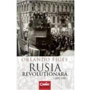 Rusia revolutionara 1891-1991 - Orlando Figes