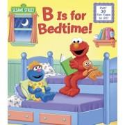 B Is for Bedtime! (Sesame Street), Hardcover/Naomi Kleinberg
