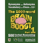 Synonyms and Antonyms, Vocabulary and Cloze: The 1000 Word 11+ Brain Boost Part 1: 500 Cem Style Verbal Reasoning Exam Paper Questions in 10 Minute Te, Paperback/Eureka! Eleven Plus Exams
