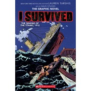 I Survived the Sinking of the Titanic, 1912 (I Survived Graphic Novel #1): A Graphix Book, Volume 1, Paperback/Lauren Tarshis