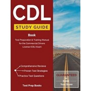 CDL Study Guide Book: Test Preparation & Training Manual for the Commercial Drivers License (CDL) Exam, Paperback/CDL Test Prep Team