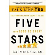 Five Stars: The Communication Secrets to Get from Good to Great, Paperback/Carmine Gallo