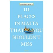 111 Places in Malta That You Shouldn't Miss, Paperback/Fabrizio Ardito