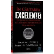 In cautarea excelentei - Thomas J. Peters Si Robert H. Waterman Jr.